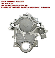 EPP TIMING COVER 87-93 2.8L ISUZU 91-94 PART NUMBERS: TCC28 REPLACES PART NUMBERS: 14090537 / 10049009