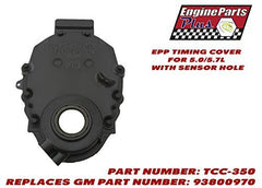 EPP TIMING COVER FOR 5.0/5.7L WITH SENSOR HOLE PART NUMBER: TCC-350 REPLACES GM PART NUMBER: 93800970