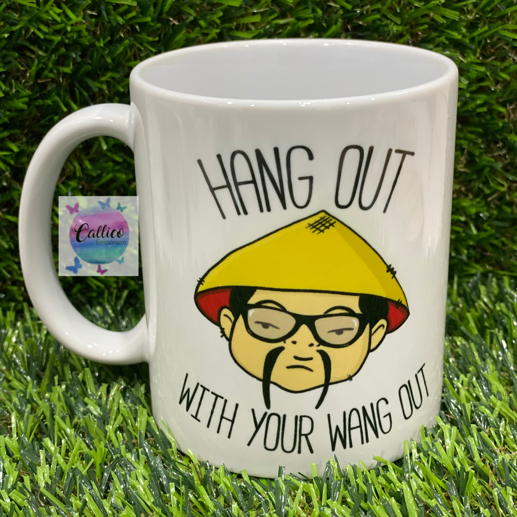 Hang out with your wang out Mug