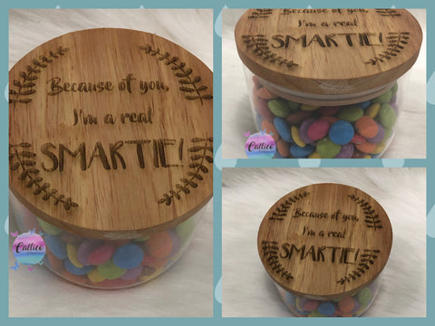 Because of you, I'm a real SMARTIE! Engraved Lolly Jar