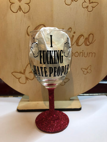 """ I Fucking Hate People"" Glittered Wine Glass RED"