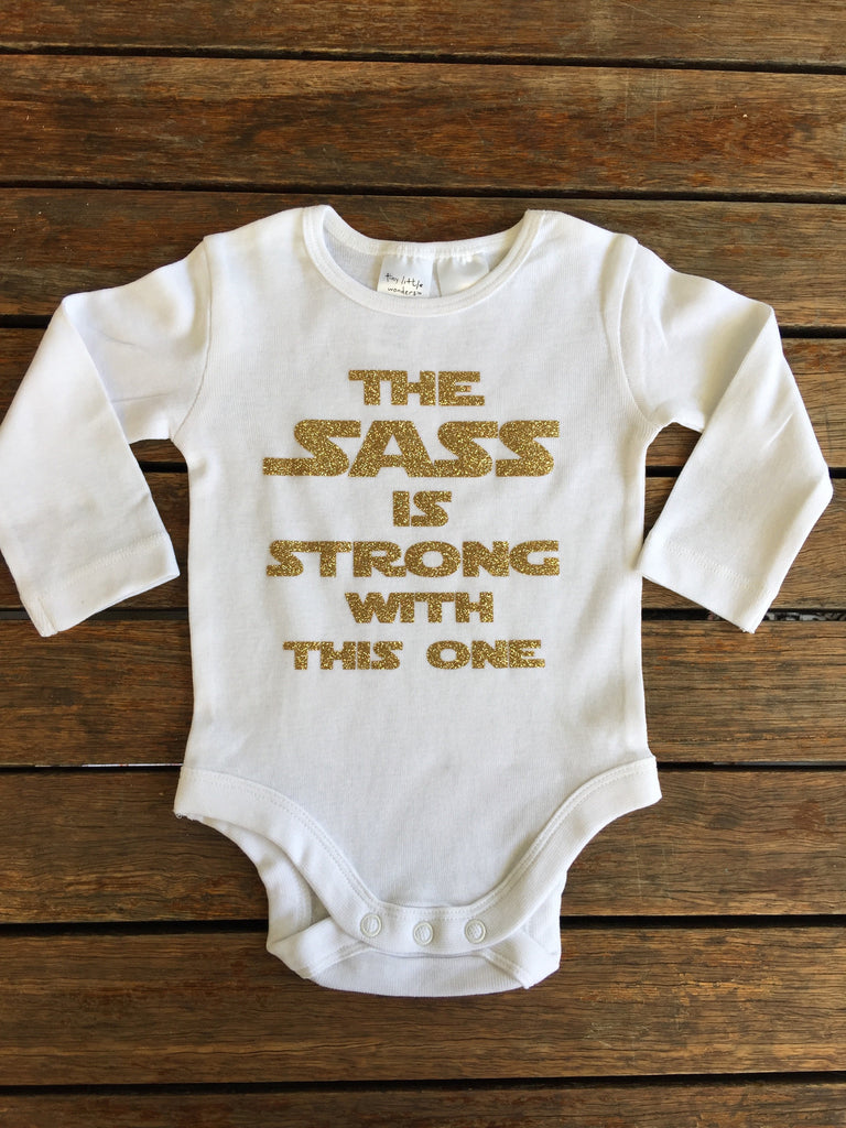 The Sass Is Strong Onesie