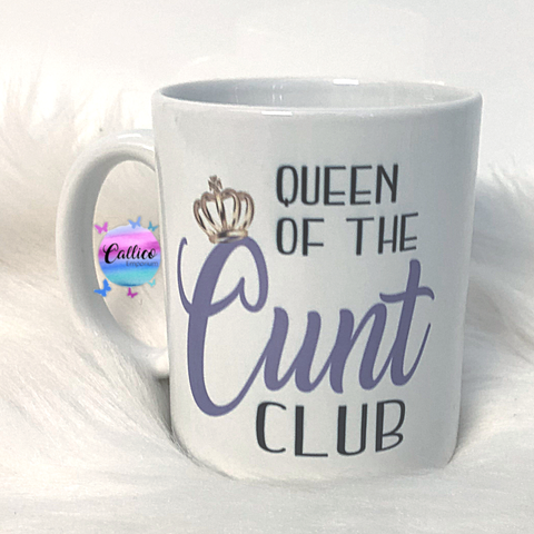 Queen of the Cunt Club Mug