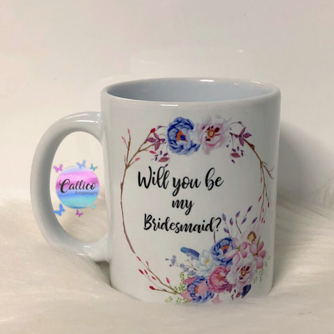 Will you be my Bridesmaid Floral Mug