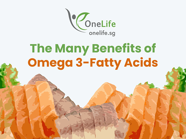 484c8d313dc9 7 Amazing Benefits of Omega 3-Fatty Acids - OneLife Singapore