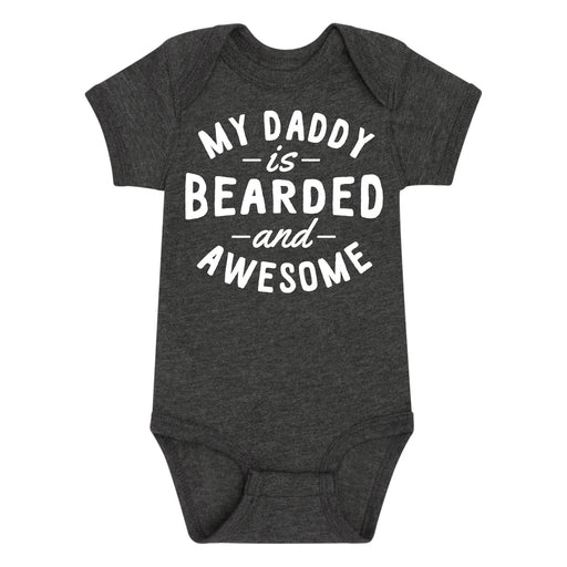 My Daddy Is Bearded And Awesome Infant One Piece