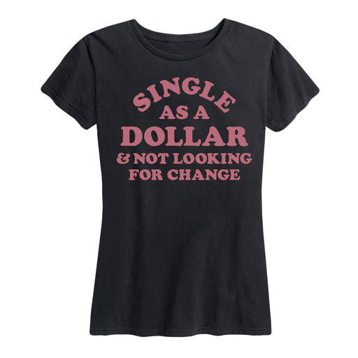 Single As A Dollar Ladies Short Sleeve Classic Fit Tee