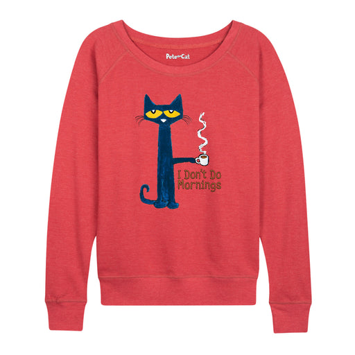 Pete the Cat I Don't Do Mornings Women's Slouchy