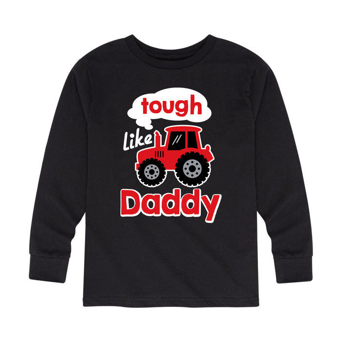 Tough Like Daddy Kids Long Sleeve Tee