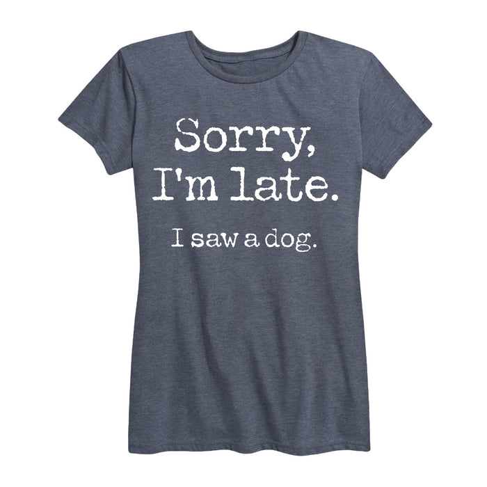 Sorry I'm Late Saw Dog - Women's Short Sleeve T-Shirt