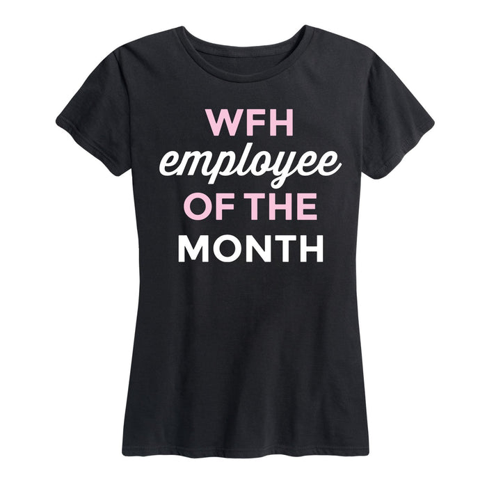 WFH Employee Of The Month - Women's Short Sleeve T-Shirt