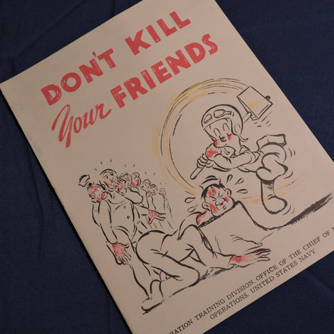 Don't Kill Your Friends, Training Booklet, US Navy 1944