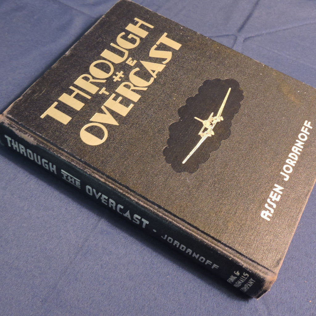 Through The Overcast: The Weather and the Art of Instrument Flying, by Assen Jordanoff