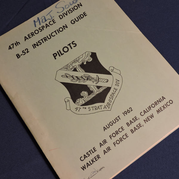 B-52 Stratofortress Pilots Instruction Guide, 47th Aerospace Division 1962