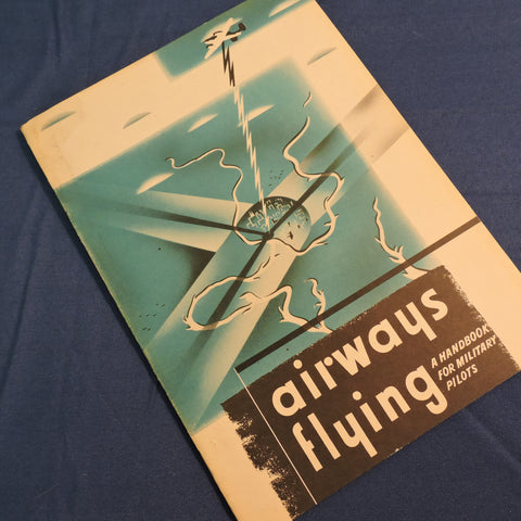 USAAF Airways Flying: A Handbook for Military Pilots, WWII-era