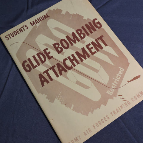 Glide Bombing Attachment- Students' Manual, USAAF Training Command