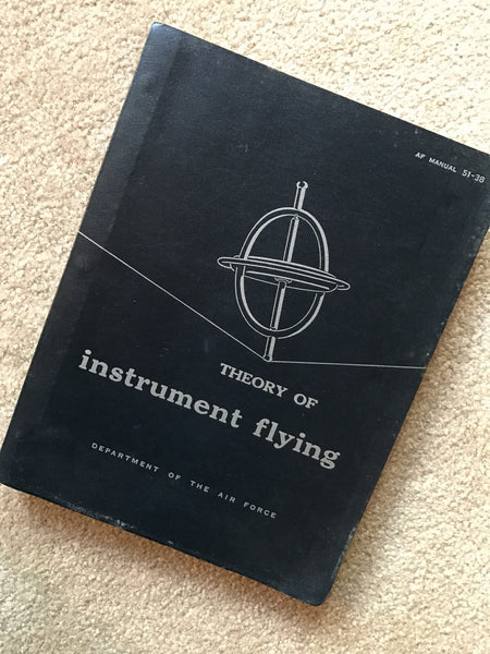 Theory of Instrument Flying, US Air Force, 1954, AF Manual 51-38