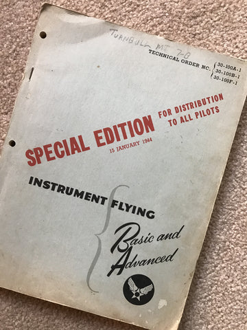 Instrument Flying Manual, Basic & Advanced USAAF 1944, TO 30-100A,B,F-1