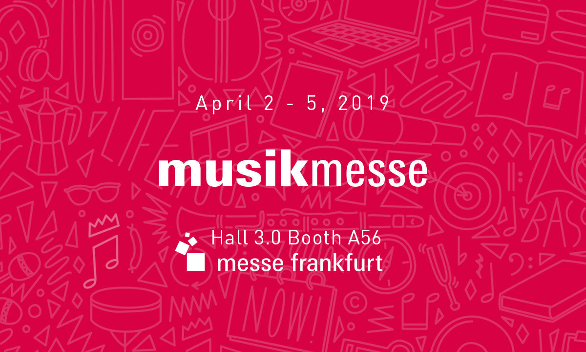 See you at Musikmesse 2019!