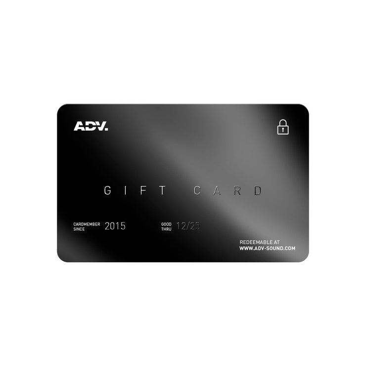 ADV. gift card redeemable at www.adv-sound.com