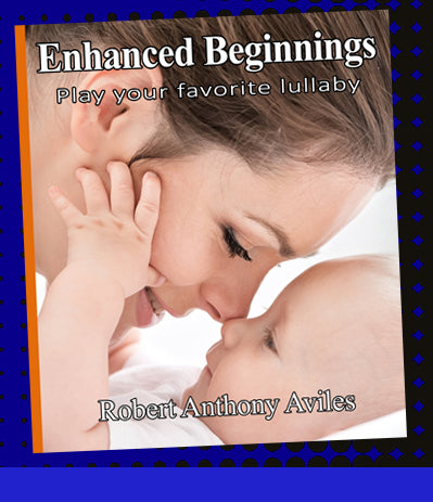 ENHANCED BEGINNINGS  - Digital Download - energy enhanced lullaby music
