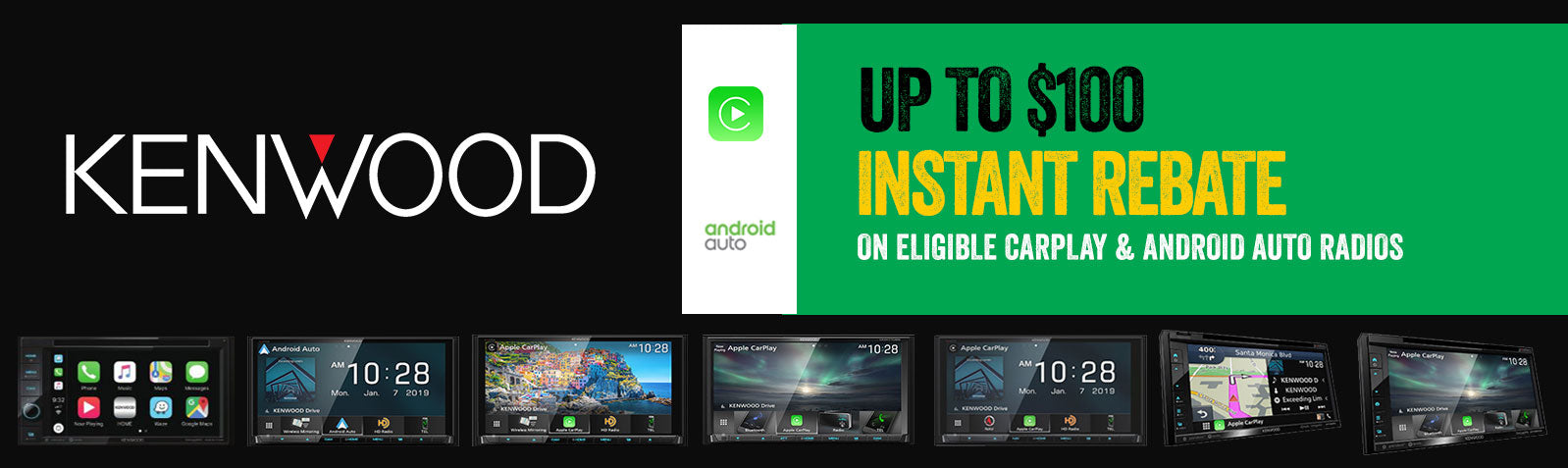 Up to $100 Instant Rebate On Eligible Carplay and Android Auto Radios