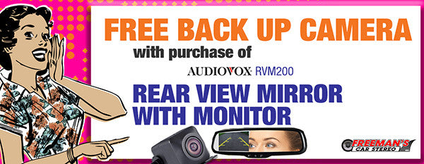 Buy an AUDIOVOX RVM200 (rear mirror w/ monitor) AT REGULAR PRICE ($249.99) get a  back up camera free (AUDIOVOX  ACAM1) *can use a different camera for an upcharge