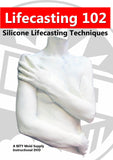 Lifecasting 102: Silicone Lifecasting Techniques DVD