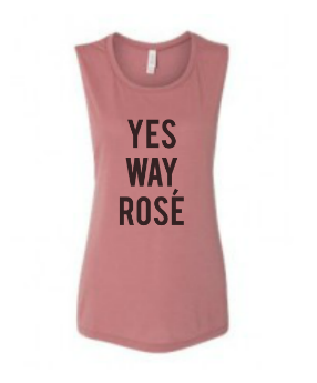 Wine Shirt - Yes Way Rosé