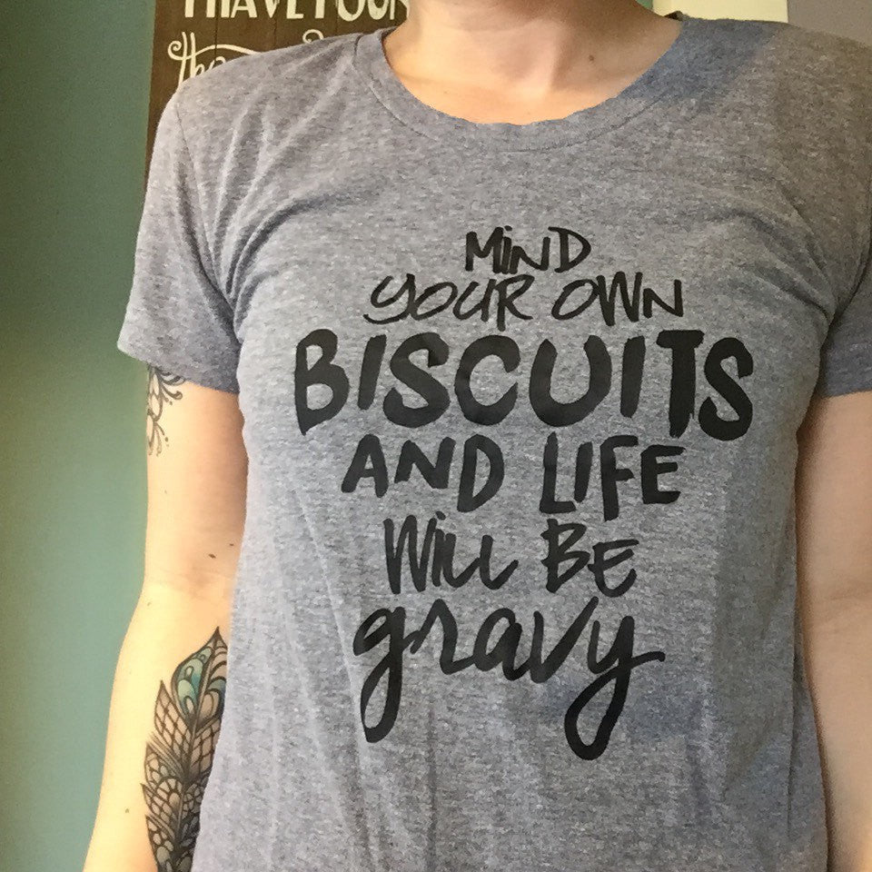 Mind your own Biscuits and Life will be Gravy