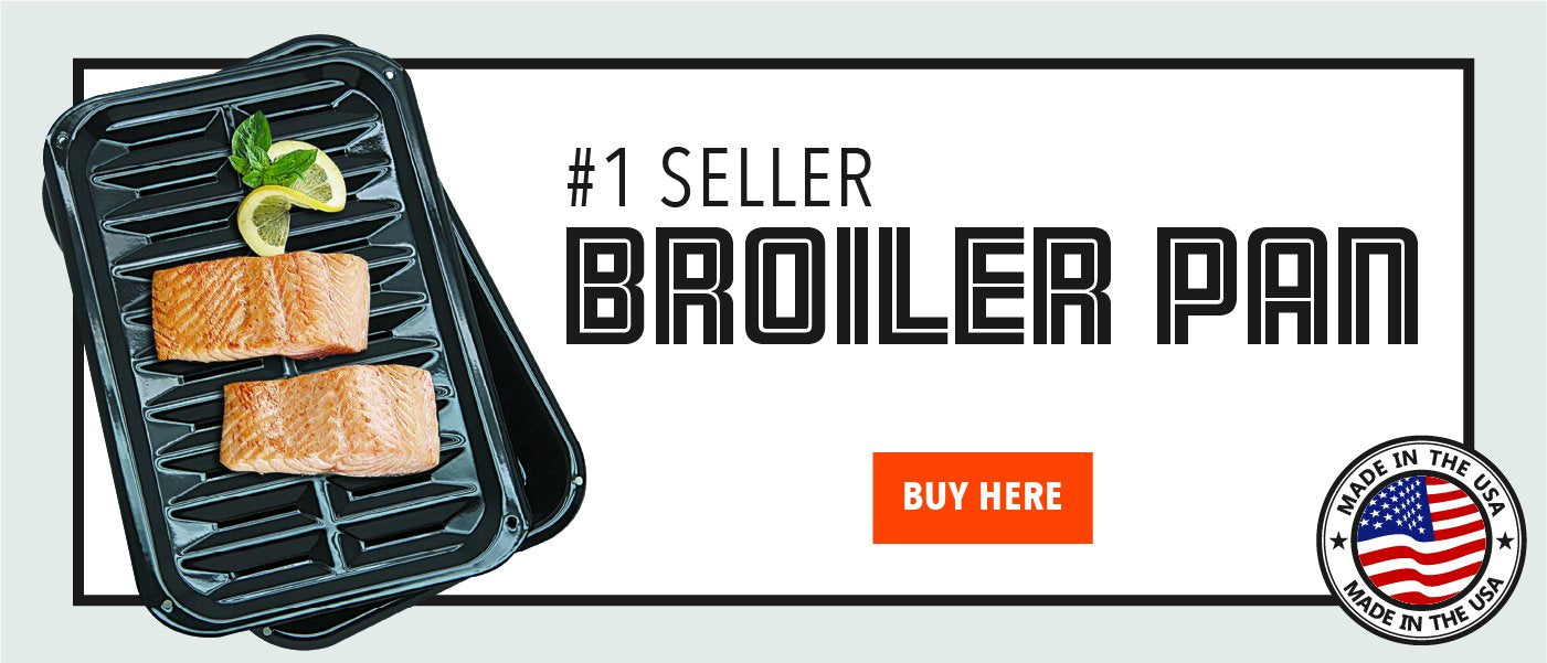 #1 Seller Broiler Pans and Grills