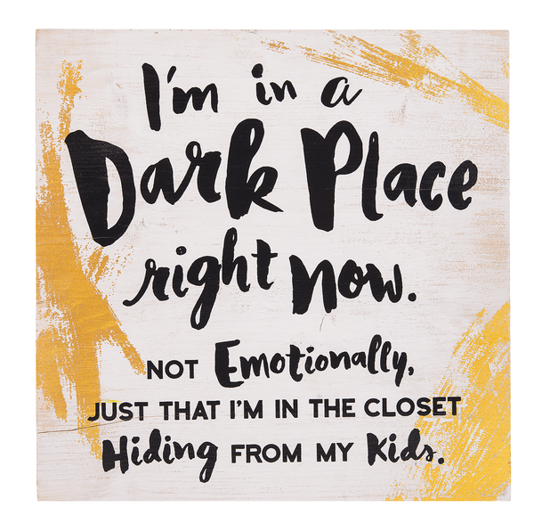 I'm in a Dark Place Right Now Box Plaque