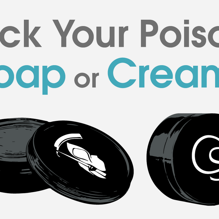 Pick Your Poison: Soap or Cream?