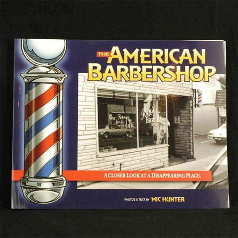 The American Barbershop - A Closer Look at a Disappearing Place-