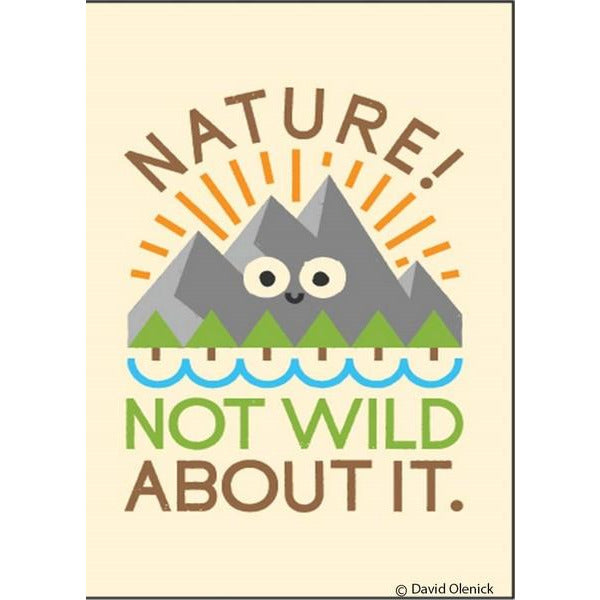 Nature Not Wild About It - Magnet