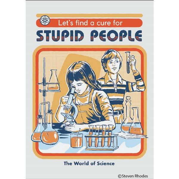 A Cure For Stupid People - Magnet