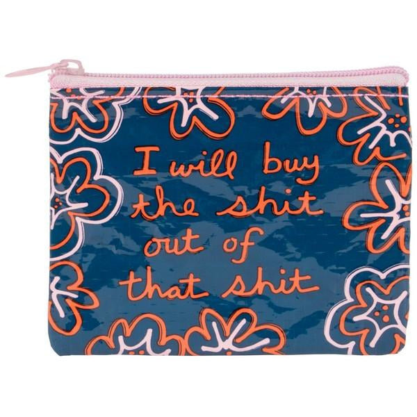 I Will Buy Shit - Coin Purse