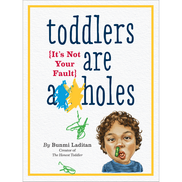 Toddlers Are A**holes | Parenting Books | The Gifted Type