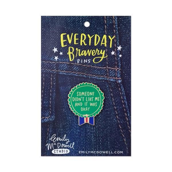 Emily McDowell Enamel Pin Someone Didn't Like Me | Everyday Bravery | The Gifted Type