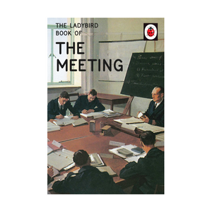 The Ladybird Book Of The Meeting | The Gifted Type