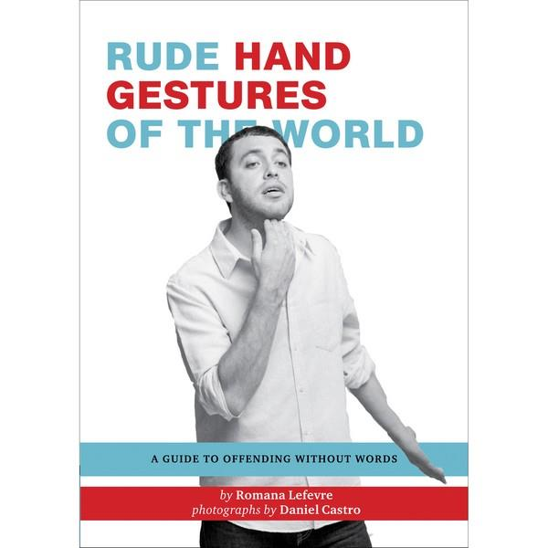 Rude Hand Gestures Of The World: A Guide To Offending Without Words | The Gifted Type