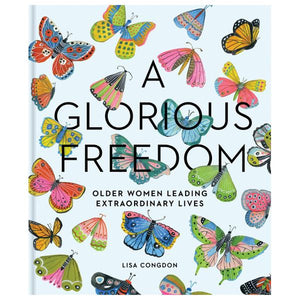A Glorious Freedom: Older Women Leading Extraordinary Lives | The Gifted Type