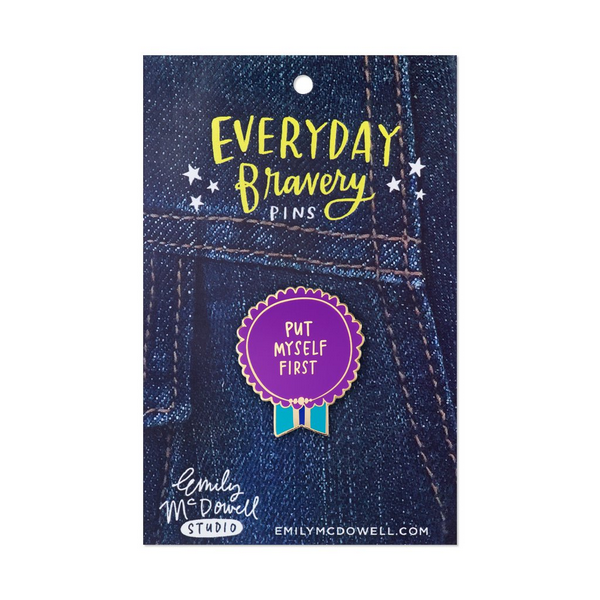 Emily McDowell Enamel Pin Put Myself First | Everyday Bravery | The Gifted Type