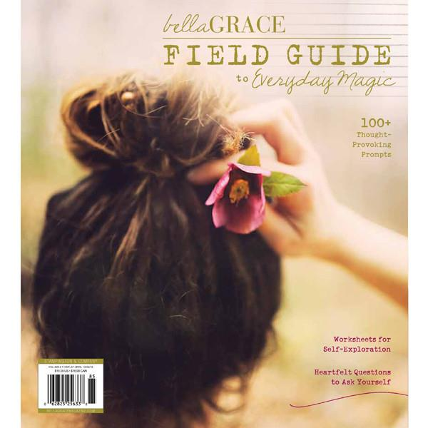 Bella Grace Field Guide To Everyday Magic Vol. 2