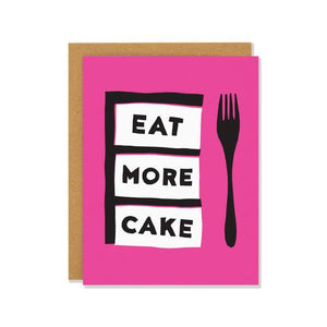 Eat More Cake | Birthday Card | The Gifted Type