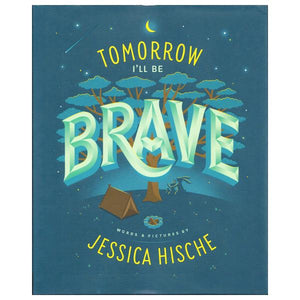 Tomorrow I'll Be Brave | The Gifted Type