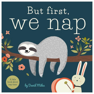 But First, We Nap Board Book | The Gifted Type