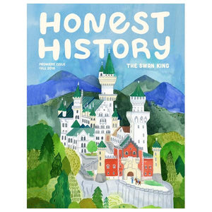 Honest History Magazine | Issue 1: The Swan King | The Gifted Type