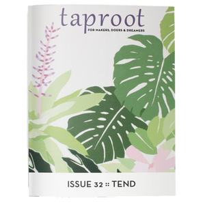 Taproot - Issue 32: Tend | The Gifted Type