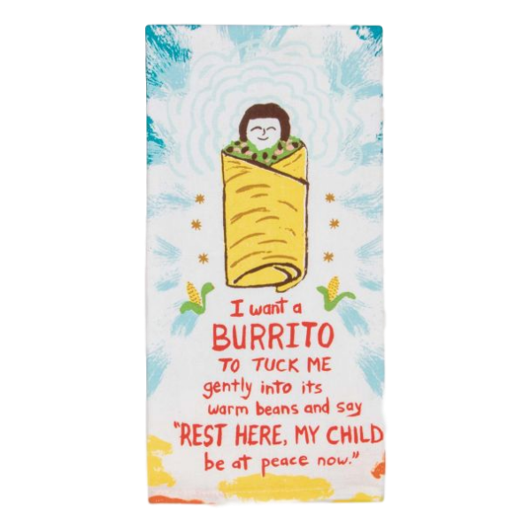 I Want a Burrito Dish Towel | The Giftedt Type